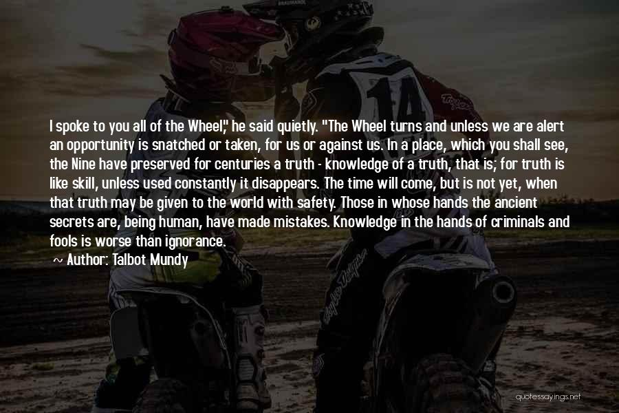 Time Will Come For Us Quotes By Talbot Mundy
