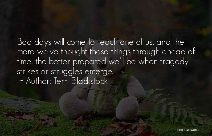 Time Will Come For Us Quotes By Terri Blackstock