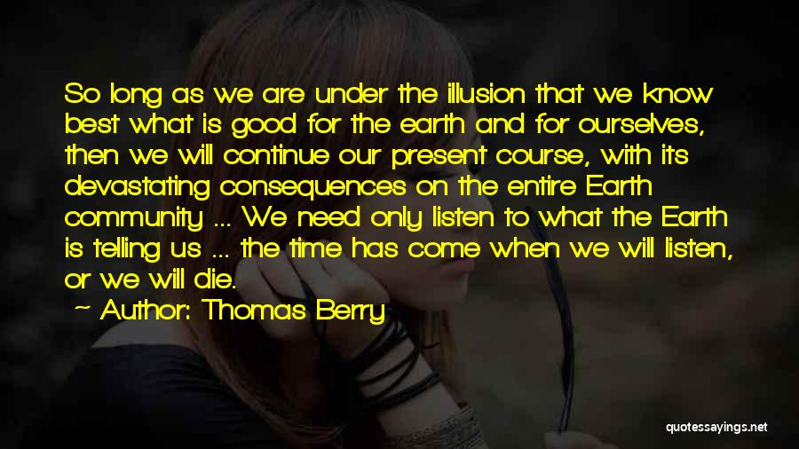 Time Will Come For Us Quotes By Thomas Berry