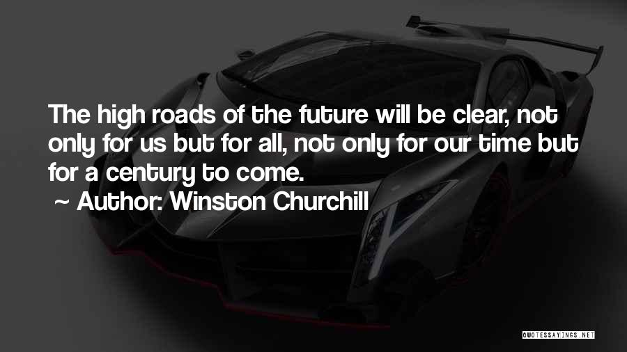 Time Will Come For Us Quotes By Winston Churchill