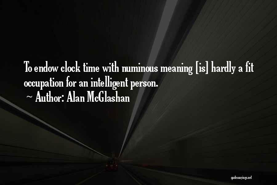 Time With Meaning Quotes By Alan McGlashan