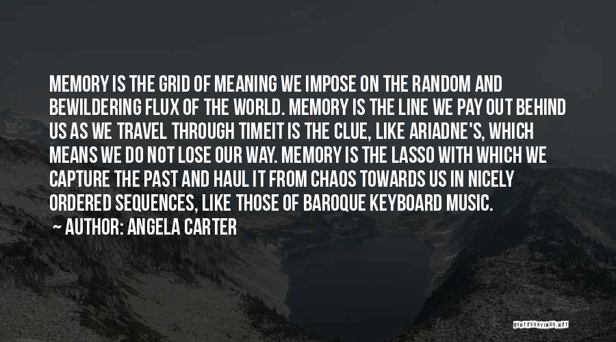 Time With Meaning Quotes By Angela Carter