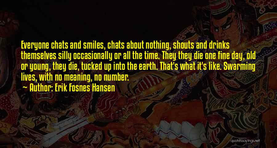 Time With Meaning Quotes By Erik Fosnes Hansen