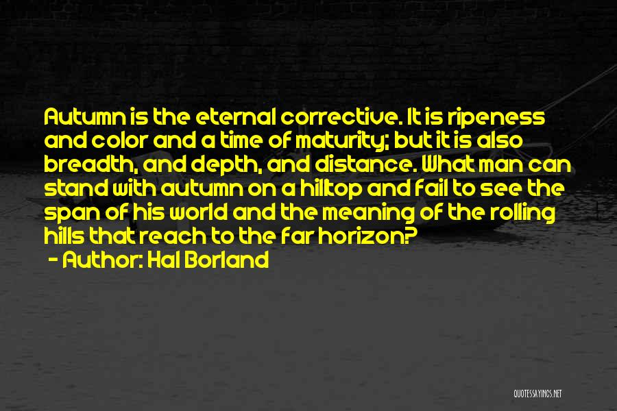 Time With Meaning Quotes By Hal Borland