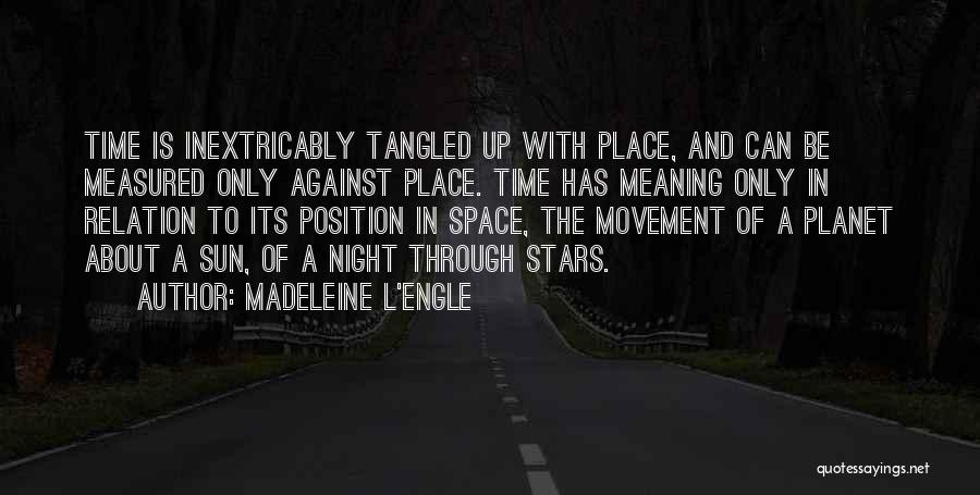 Time With Meaning Quotes By Madeleine L'Engle