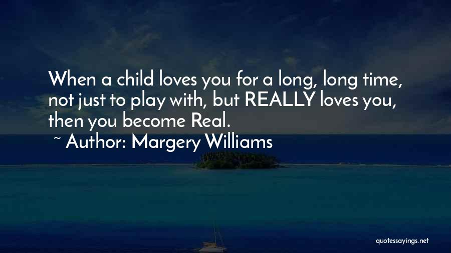 Time With Meaning Quotes By Margery Williams