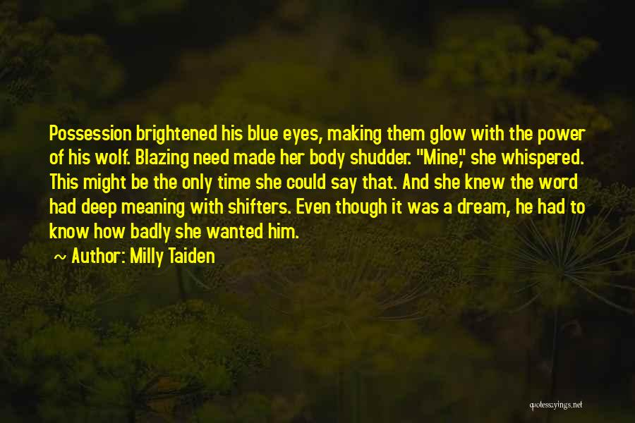 Time With Meaning Quotes By Milly Taiden