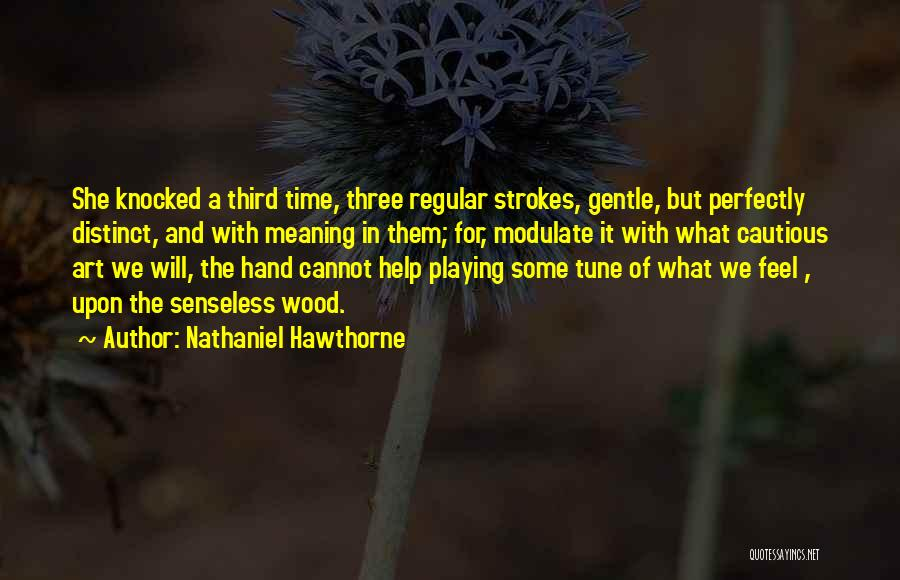 Time With Meaning Quotes By Nathaniel Hawthorne