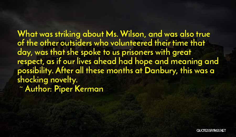 Time With Meaning Quotes By Piper Kerman