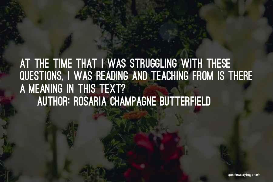 Time With Meaning Quotes By Rosaria Champagne Butterfield