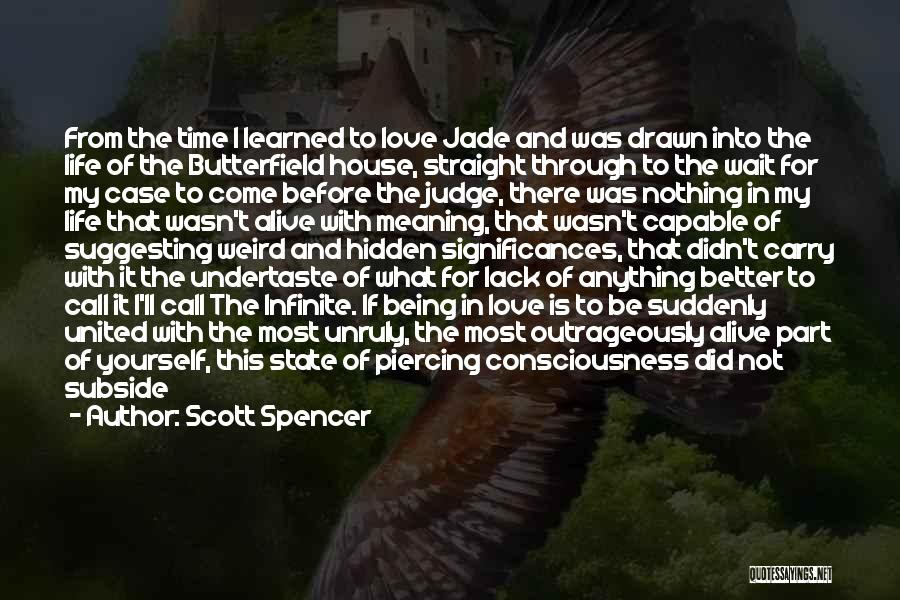 Time With Meaning Quotes By Scott Spencer