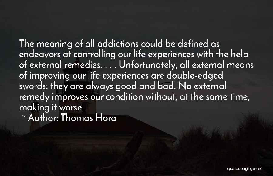 Time With Meaning Quotes By Thomas Hora