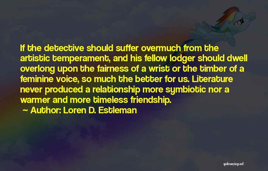 Timeless Friendship Quotes By Loren D. Estleman