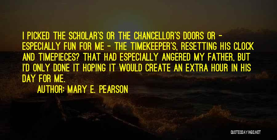 Timepieces Quotes By Mary E. Pearson