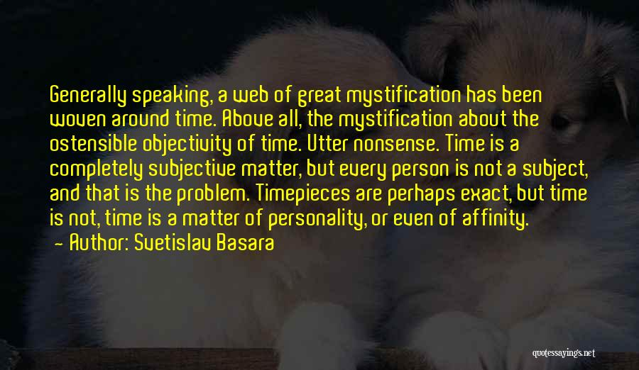 Timepieces Quotes By Svetislav Basara