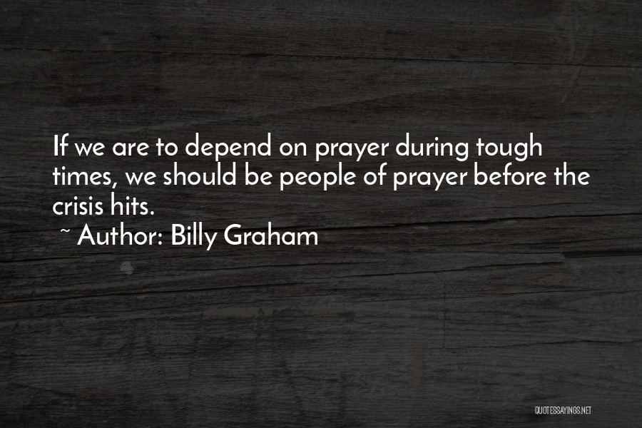 Times Are Tough Quotes By Billy Graham