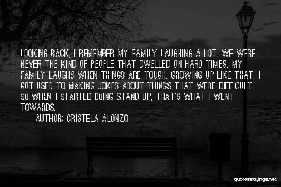 Times Are Tough Quotes By Cristela Alonzo