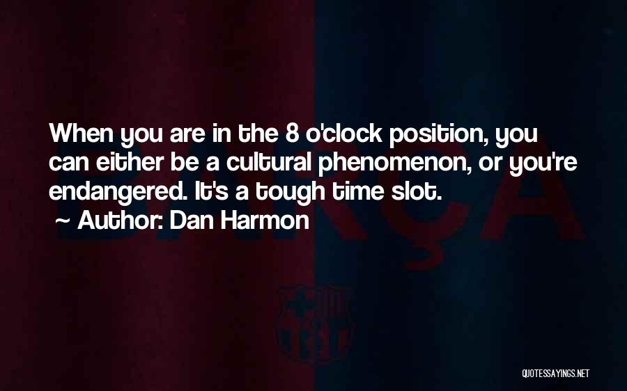 Times Are Tough Quotes By Dan Harmon