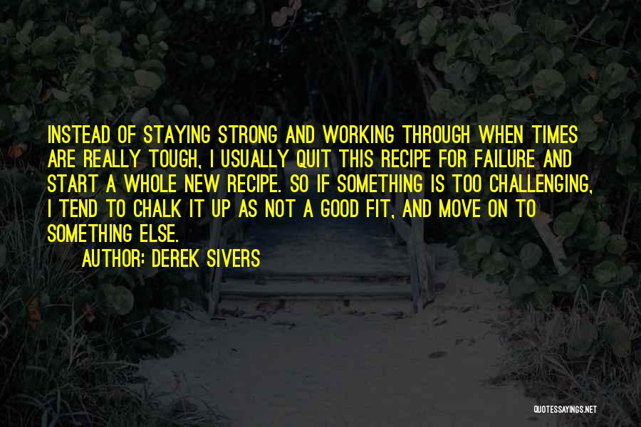 Times Are Tough Quotes By Derek Sivers
