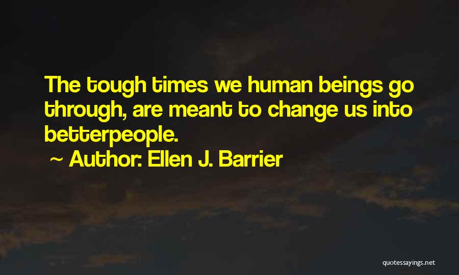 Times Are Tough Quotes By Ellen J. Barrier