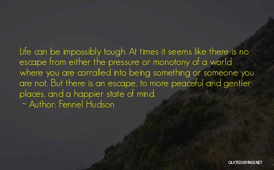 Times Are Tough Quotes By Fennel Hudson