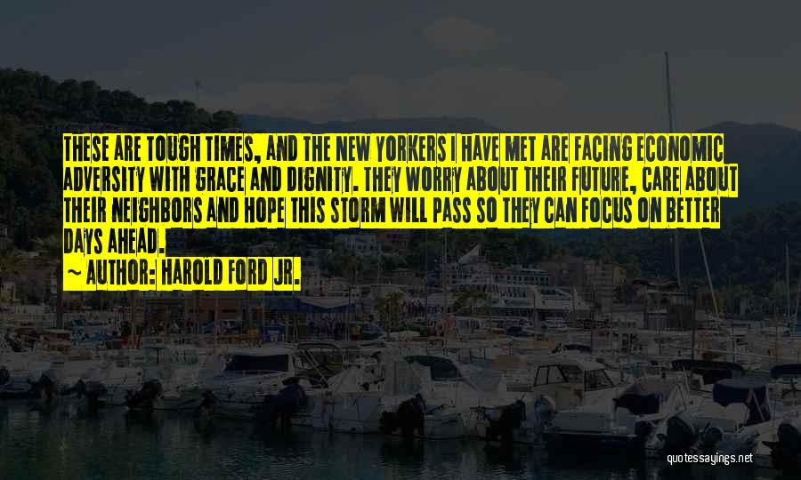 Times Are Tough Quotes By Harold Ford Jr.