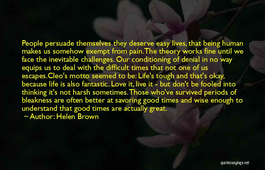 Times Are Tough Quotes By Helen Brown
