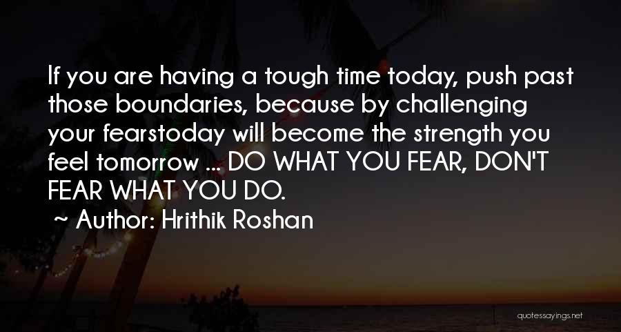 Times Are Tough Quotes By Hrithik Roshan