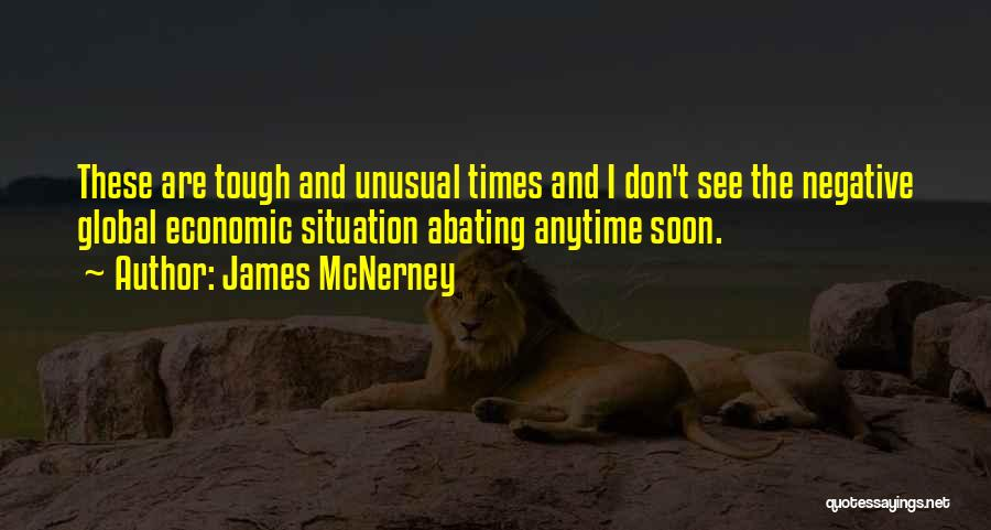 Times Are Tough Quotes By James McNerney