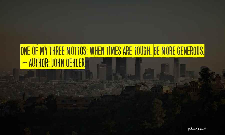 Times Are Tough Quotes By John Oehler