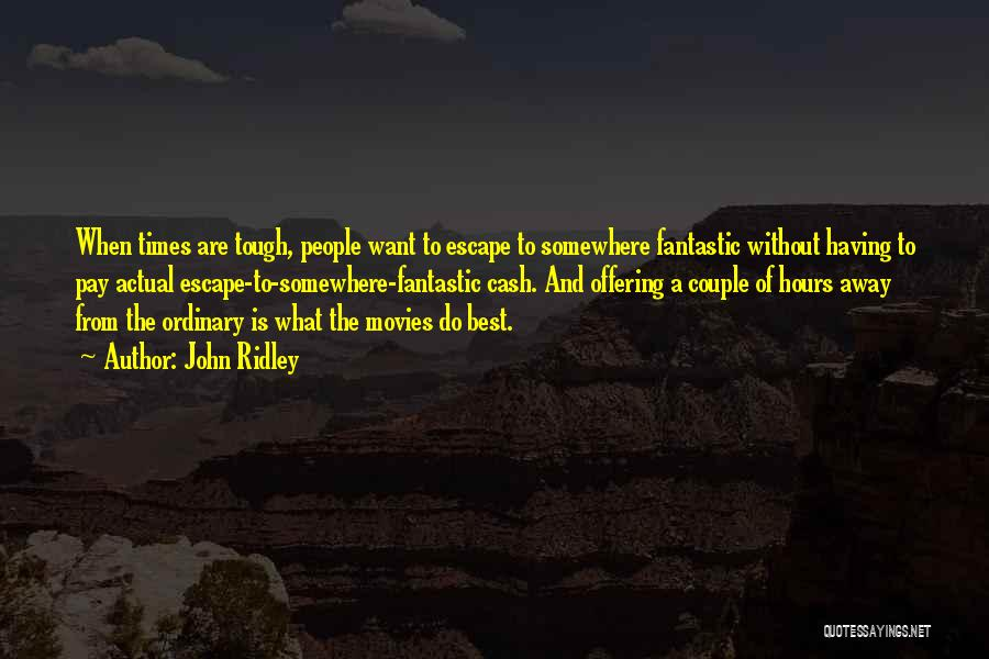 Times Are Tough Quotes By John Ridley