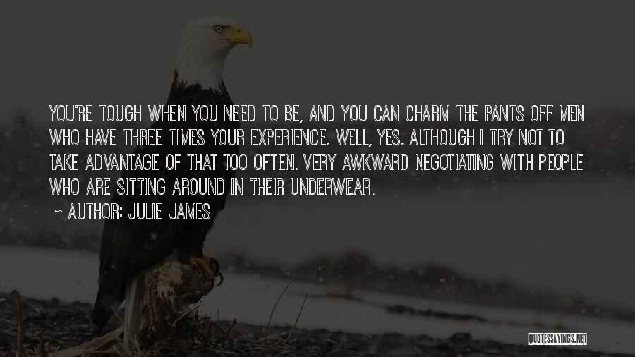 Times Are Tough Quotes By Julie James