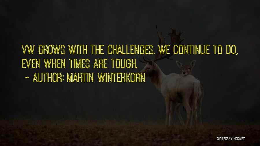 Times Are Tough Quotes By Martin Winterkorn