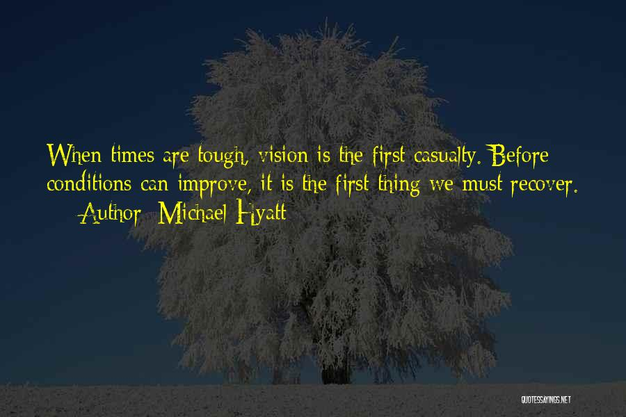 Times Are Tough Quotes By Michael Hyatt