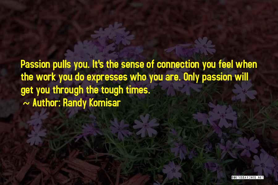 Times Are Tough Quotes By Randy Komisar