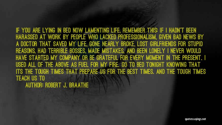 Times Are Tough Quotes By Robert J. Braathe