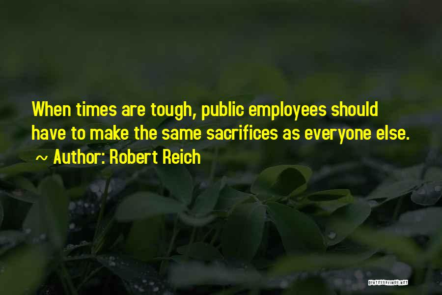 Times Are Tough Quotes By Robert Reich
