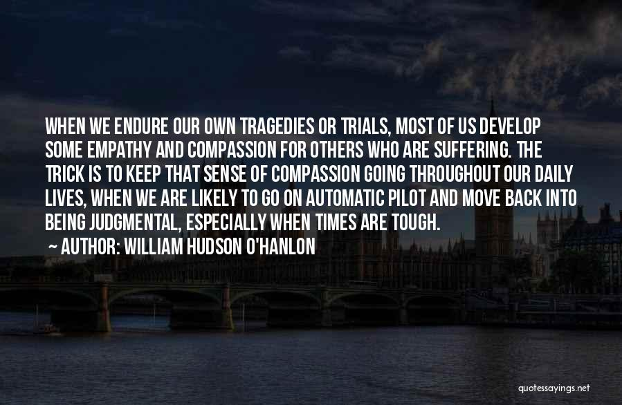 Times Are Tough Quotes By William Hudson O'Hanlon