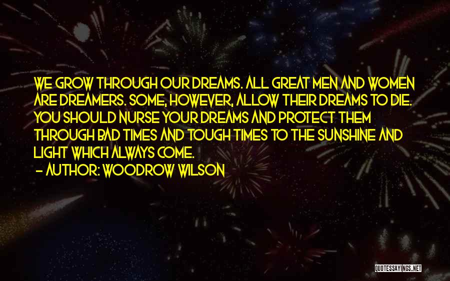 Times Are Tough Quotes By Woodrow Wilson