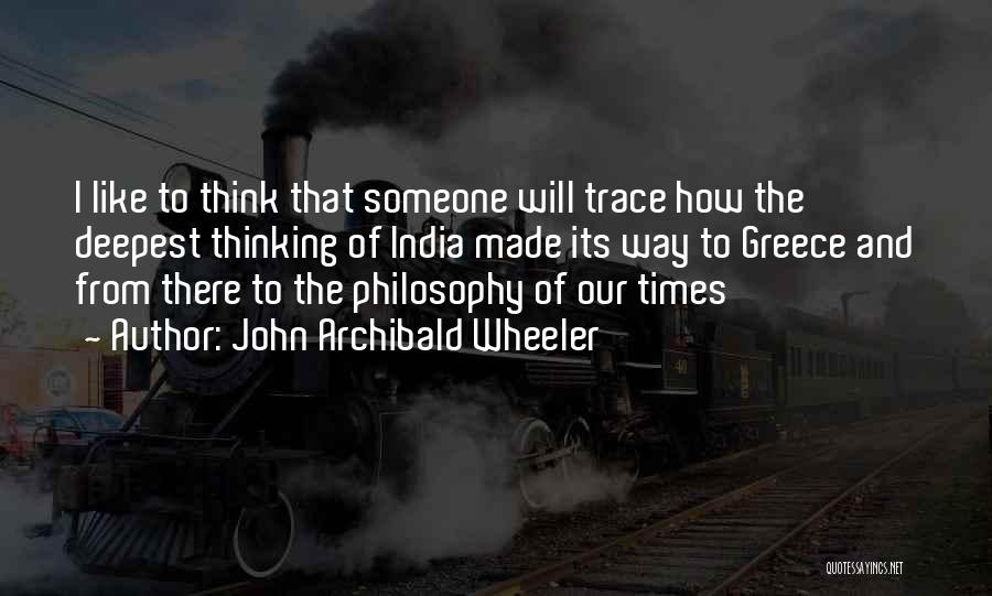 Times Of India Quotes By John Archibald Wheeler