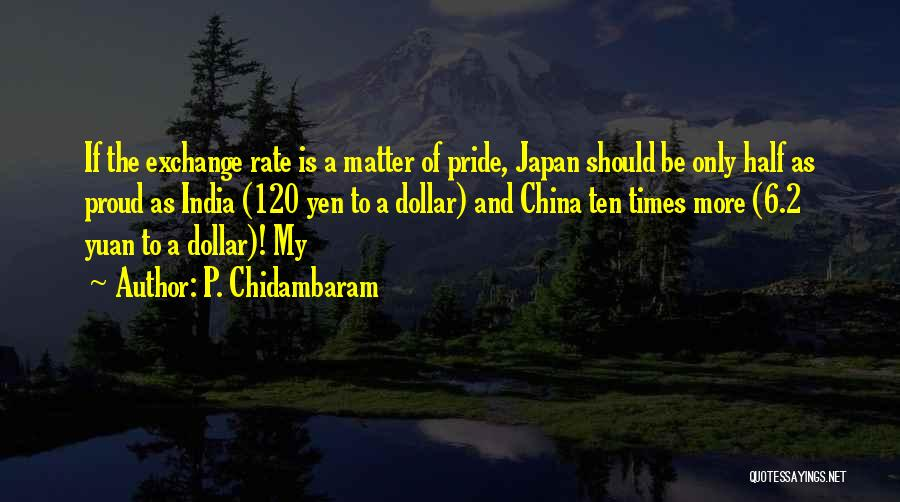 Times Of India Quotes By P. Chidambaram