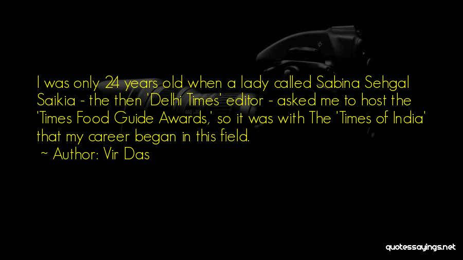 Times Of India Quotes By Vir Das
