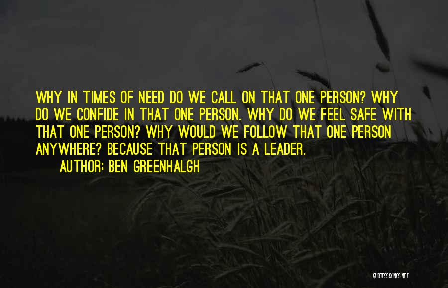 Times Of Need Quotes By Ben Greenhalgh
