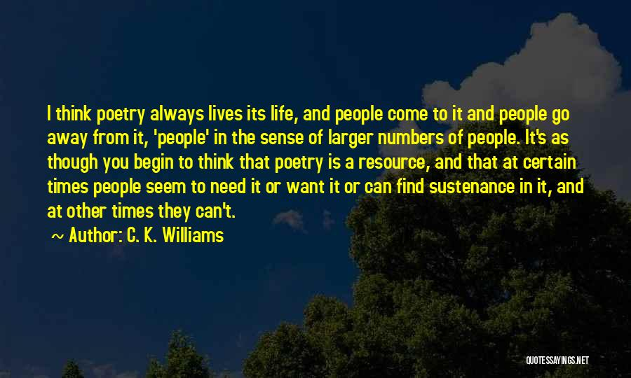 Times Of Need Quotes By C. K. Williams