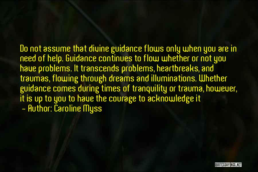 Times Of Need Quotes By Caroline Myss
