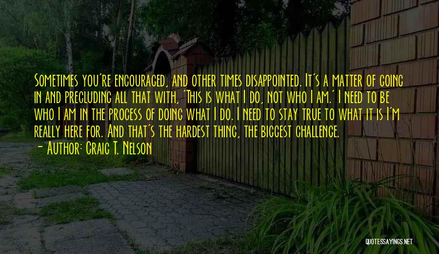 Times Of Need Quotes By Craig T. Nelson