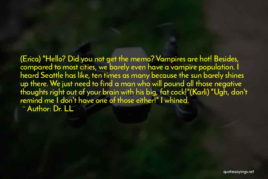 Times Of Need Quotes By Dr. LL