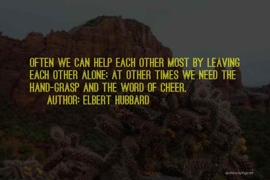 Times Of Need Quotes By Elbert Hubbard