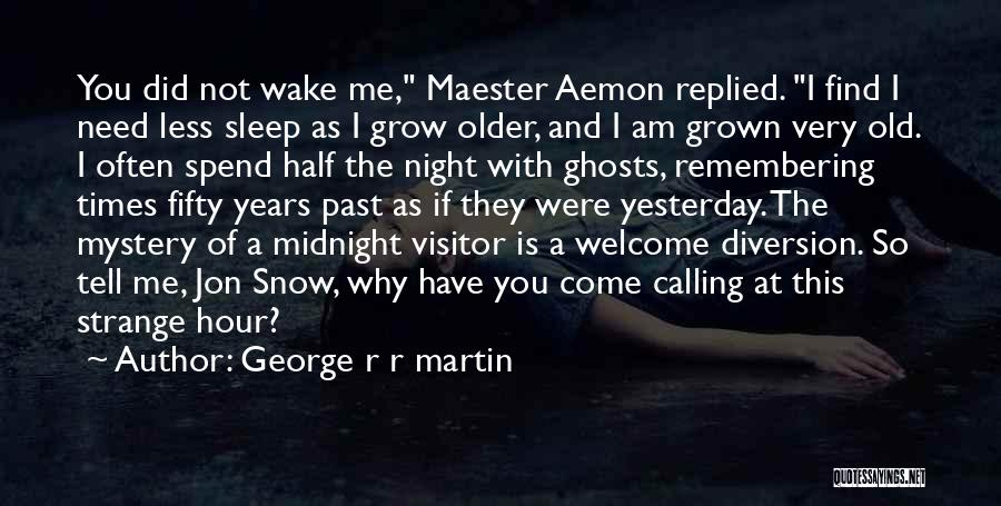 Times Of Need Quotes By George R R Martin