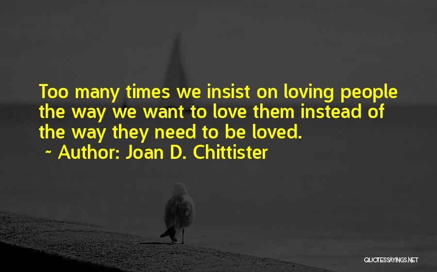 Times Of Need Quotes By Joan D. Chittister